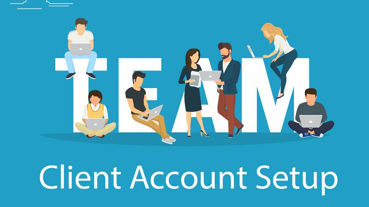Client Account Setup & Communications